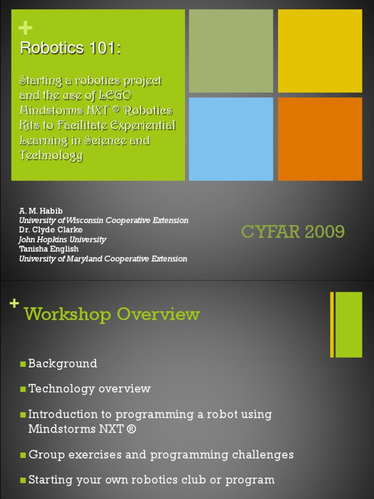 Robotics 101:: CYFAR 2009