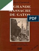 O Grande Massacre de Gatos e Outros Episódios Da História Cultural Francesa- Robert Darnton