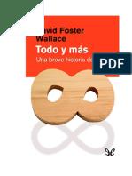 Foster Wallace David - Todo Y Mas - Una Breve Historia Del Infinito