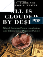 (International and Comparative Criminology) Alan a. Block_ Constance a. Weaver-All is Clouded by Desire_ Global Banking, Money Laundering, And International Organized Crime-Praeger (2004)
