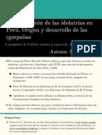 La Extirpación de Las Idolatrías en Perú. Origen y Desarrollo de Las Campañas