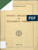 Estudio diplomatico del documento indiano de Jose Joaquin Real Diaz.pdf