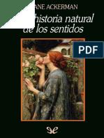 Ackerman, Diane, Una Historia Natural de Los Sentidos