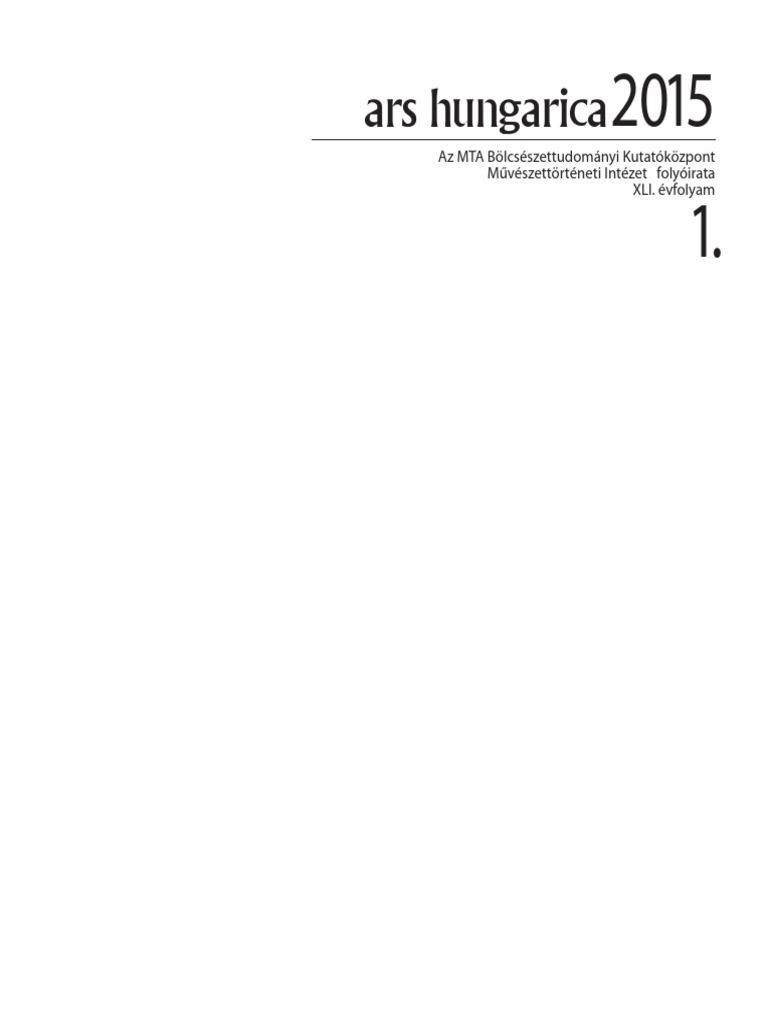 9c7f7ad3c2 ars hungarica: Az MTA Bölcsészettudományi Kutatóközpont Művészettörténeti  Intézet folyóirata XLI. évfolyam