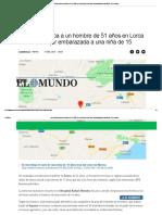 La Policía Busca a Un Hombre de 51 Años en Lorca Huido Tras Dejar Embarazada a Una Niña de 15 _ Espana