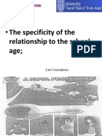 The Specificity of the Relationship to the School Age