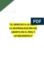 El Derecho a La Vida y La Despenalizacion Del Aborto en El Peru y Latinoamerica
