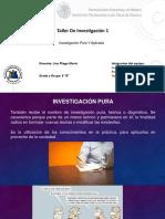 Taller de Investigacion (Investigacion Pura y Alpicada)