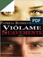 Viólame Suavemente de Patricia Rodríguez Reyes