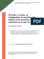 Fulvio Rivero Sierra (2008). Ni Tinku, Ni Saya, Ni Kullaguada La Practica Del Futbol Como Practica Cultural Boliviana en Lules Tucuman