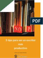 Tres Tips Para Ser Un Escritor Más Productivo