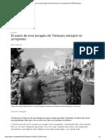 El Autor de Esta Imagen de Vietnam Siempre Se Arrepintió _ EL PAÍS Semanal