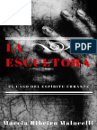 La Escultora_ El Caso Del Espir - Marcia Ribeiro Malucelli
