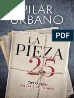 La Pieza 25 (Spanish Edition) - Pilar Urbano