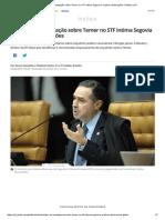 Relator de Investigação Sobre Temer No STF Intima Segovia a Explicar Declarações _ Política _ G1