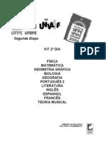 KIT FÍS MAT GG BIO GEO PORT LIT INF ESP FRANC TM - 2º DIA