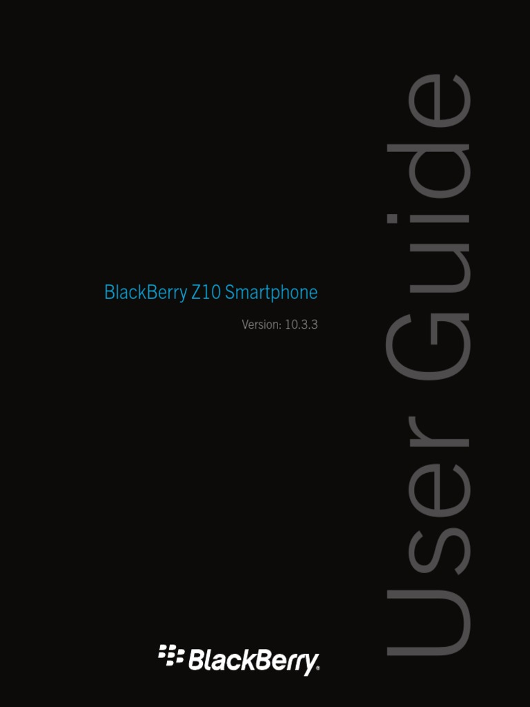 BlackBerry Z10 Smartphone 10 3 3 User Guide En | Blackberry