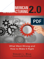 American Manufacturing 2.0 What Went Wrong and How to Make It Right