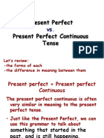Present Perfect Simple vs. Cont.
