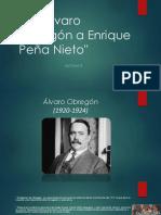 De Álvaro Obregón a Enrique Peña Nieto