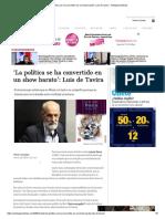 La Política Se Ha Convertido en Un Show Barato Luis de Tavira