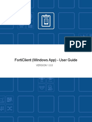 Forticlient v1 0 0 Windows App User Guide | Virtual Private Network
