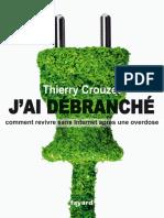 Thierry Crouzet - J'ai débranché  Comment revivre sans internet apres une overdose
