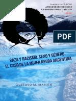 Raza y Racismo. Sexo y Género. Mujer Negra Argentina. GUSTAVO MARTIN. Clacso 2018