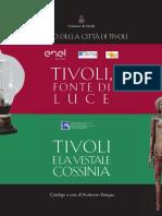 """Catalogo delle Mostre """"Tivoli, fonte di luce"""" e """"Tivoli e la vestale Cossinia"""", a cura di Roberto Borgia, Museo città di Tivoli, 2018."""