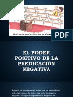 El Poder Positivo de La Predicación Negativa