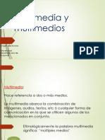 Multimedia y Multimedios