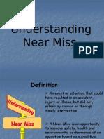 Understanding Near Miss