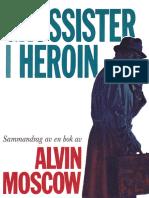 Grossister i heroin (Merchants of Heroin) av Alvin Moscow