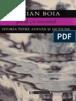Boia Lucian Jocul Cu Trecutul Istoria Intre Adevar Si Fictiune 1998