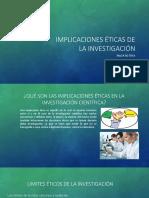 Implicaciones Éticas de La Investigación.equipo5