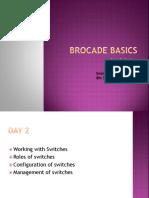 Brocade Basics Day2