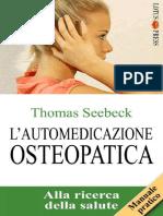 Thomas Seebeck - L'Automedicazione Osteopatica. Alla Ricerca Della Salute