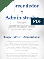 05 04 Empreendedor x Administrador