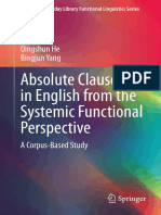 (the M.a.K. Halliday Library Functional Linguistics Series) Qingshun He, Bingjun Yang (Auth.)-Absolute Clauses in English From the Systemic Functional Perspective_ a Corpus-Based Study-Springer-Verlag