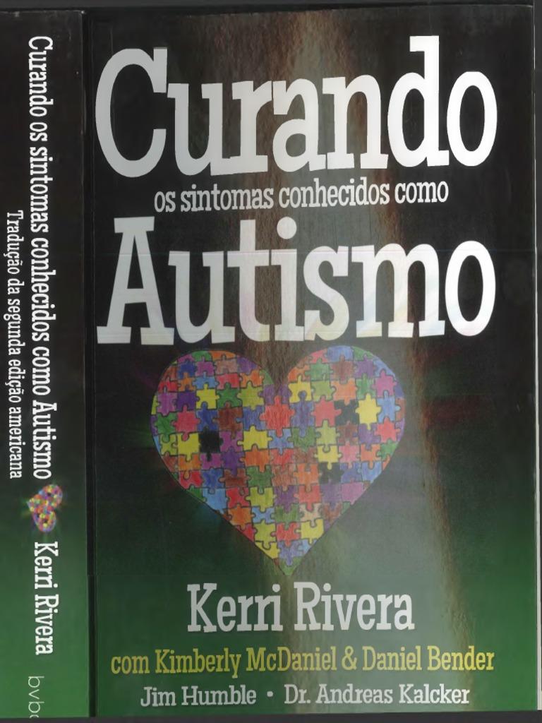 Curando os sintomas conhecidos como Autismo - Kerri Rivera.pdf ee728cb99fe5f