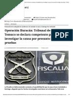 Operación Huracán_ Tribunal de Garantía de Temuco Se Declara Competente Para Investigar La Causa Por Presunto Montaje de Pruebas - El Mostrador