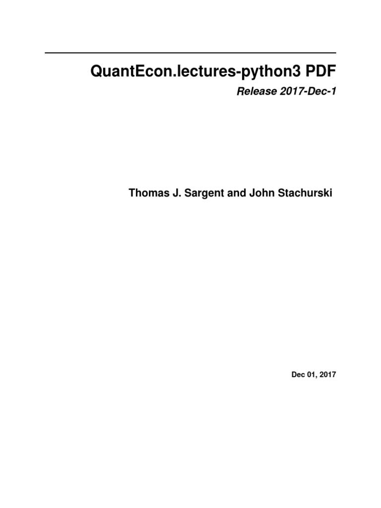 Quantecon Lectures-Python3 Pdf: Thomas J  Sargent And John Stachurski