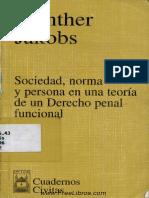 JAKOBS, Gunther. Sociedad, Norma y Persona en una Teoria de un Derecho Penal Funcional.pdf