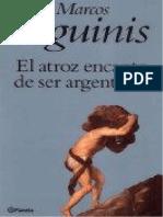 El Atroz Encanto de Ser Argentinos - Aguinis, Marcos