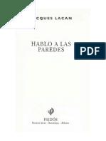 Lacan Jacques - Hablo a Las Paredes