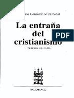 GONZALEZ de CARDEDAL, O., La Entraña Del Cristianismo. Salamanca, 2001