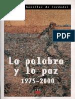 Gonzalez de Cardedal, o., La Palabra y La Paz (1975-2000), 2000
