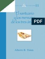 Alberto R. Timm - El Santuario y El Mensaje de Los Tres Angeles