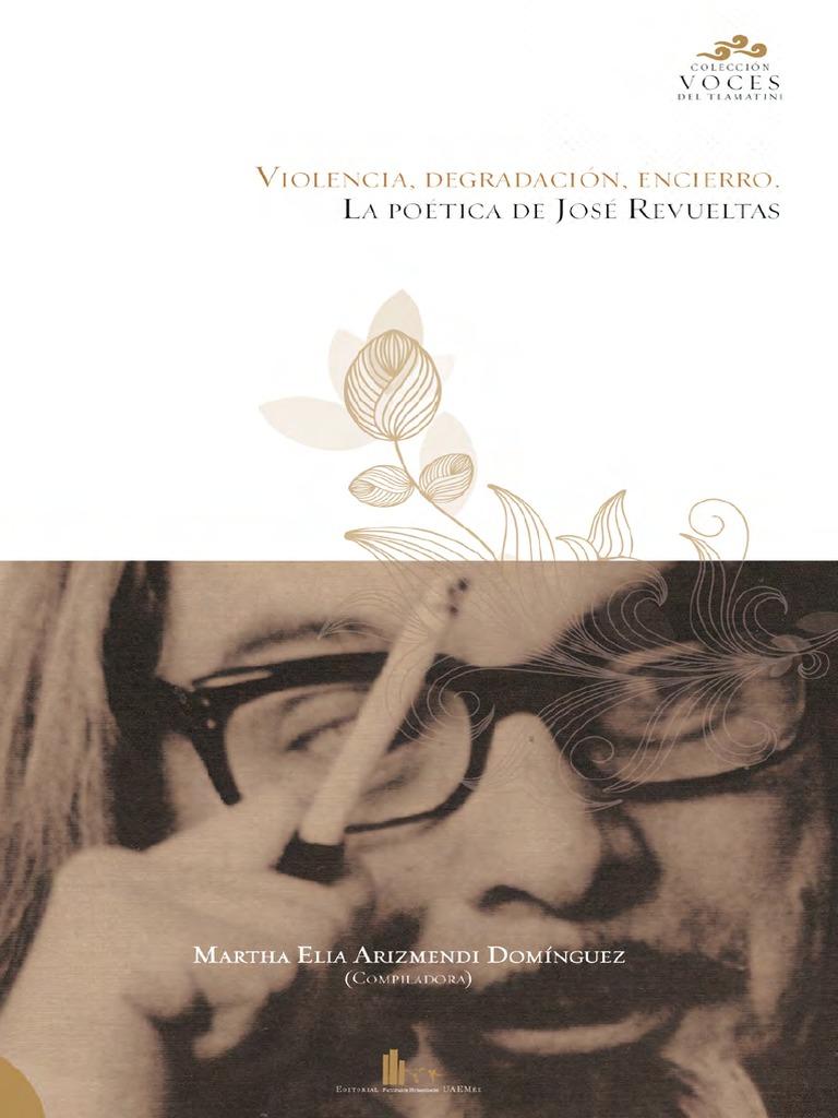 2e4e62430f Violencia Degradacion Encierro - La Poética de José Revueltas