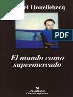 El mundo como supermercado, Michel Houellebecq.pdf